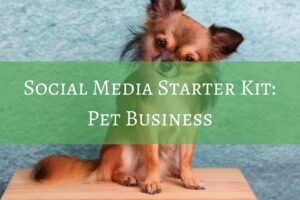 Social media Starter Kit For Dog Business